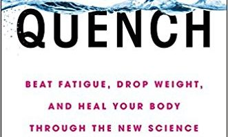 Quench: Beat Fatigue, Drop Weight And Heal Your Body