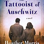 The Tattooist of Auschwitz: A Man Who Will Forever Touch Your Heart