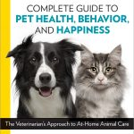 Complete Guide to Pet Health, Behavior and Happiness: Dr. Gary Weitzman