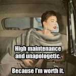 Why It's High Time to Become High Maintenance!