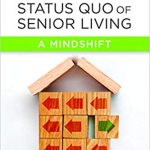 Disrupting The Status Quo Of Senior Living: A Mindshift