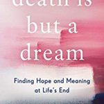 Death is But a Dream: Dr. Christopher Kerr