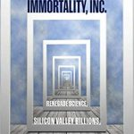 Immortality, Inc., An Interview With Chip Walter